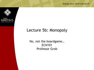 Lecture 5b: Monopoly