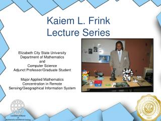Kaiem L. Frink Lecture Series
