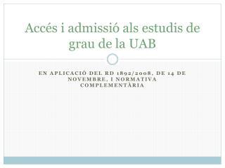 Accés i admissió als estudis de grau de la UAB