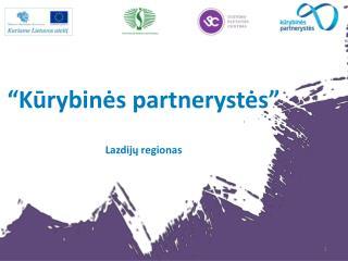 """""""Kūrybinės partnerystės"""" Lazdijų regionas"""
