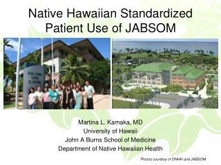 Native Hawaiian Standardized Patient Use of JABSOM