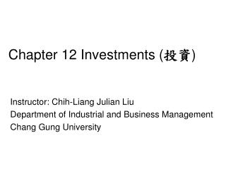 Chapter 12 Investments ( 投資 )