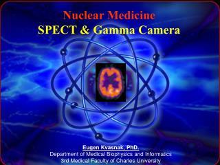 Nuclear Medicine SPECT & Gamma Camera