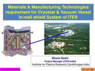 Bharat Doshi  Project Manager (ITER-India) Institute for Plasma Research,Gandhinagar,India