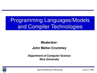 Moderator: John Mellor-Crummey Department of Computer Science Rice University