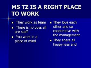MS TZ IS A RIGHT PLACE TO WORK