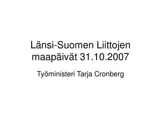 Länsi-Suomen Liittojen maapäivät 31.10.2007