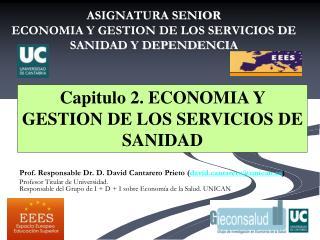 ASIGNATURA SENIOR ECONOMIA Y GESTION DE LOS SERVICIOS DE SANIDAD Y DEPENDENCIA