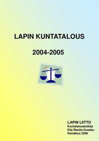 LAPIN KUNTATALOUS                  2004-2005