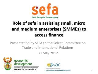Role of sefa in assisting small, micro and medium enterprises (SMMEs) to access finance