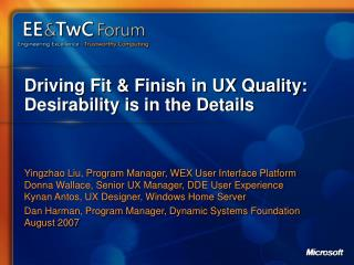 Driving Fit & Finish in UX Quality: Desirability is in the Details