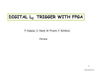 DIGITAL L 0   TRIGGER WITH FPGA