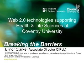 Web 2.0 technologies supporting Health & Life Sciences at Coventry University