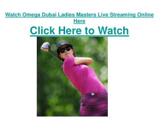 Watch Live Streaming Omega Dubai Ladies Masters of Ladies Eu