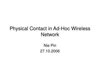 Physical Contact in Ad-Hoc Wireless Network