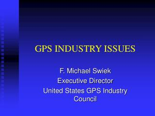 GPS INDUSTRY ISSUES