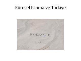 K�resel Is?nma ve T�rkiye