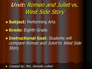 Unit: Romeo and Juliet  vs.  West Side Story