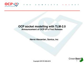 OCP socket modelling with TLM-2.0 Announcement of OCP-IP's First Release