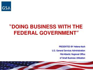 """ DOING BUSINESS WITH THE FEDERAL GOVERNMENT """