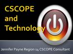 CSCOPE and Technology