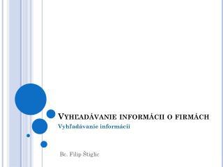 Vyhľadávanie informácii o firmách