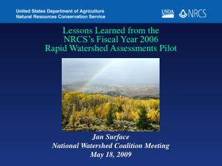 Lessons Learned from the  NRCS's Fiscal Year 2006  Rapid Watershed Assessments Pilot