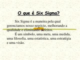 O que é Six Sigma?