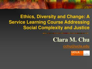 Ethics, Diversity and Change: A Service Learning Course Addressing  Social Complexity and Justice