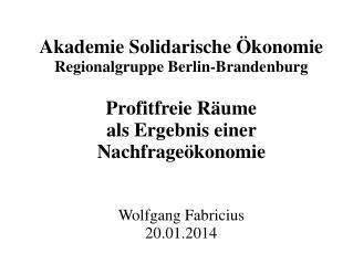Akademie Solidarische Ökonomie Regionalgruppe Berlin-Brandenburg Profitfreie Räume