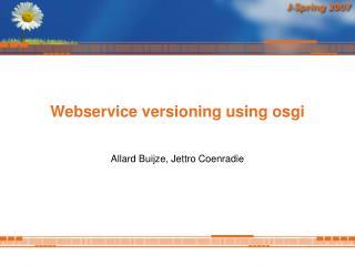 Webservice versioning using osgi