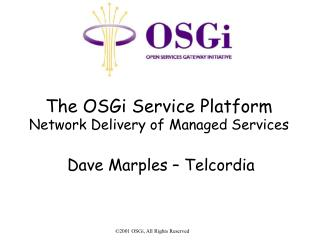 The OSGi Service Platform  Network Delivery of Managed Services