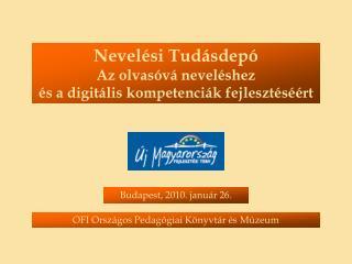 Nevelési Tudásdepó Az olvasóvá neveléshez  és a digitális kompetenciák fejlesztéséért