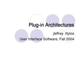 Plug-in Architectures