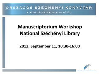 Manuscriptorium Workshop National Széchényi Library