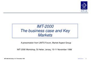 IMT-2000 The business case and Key Markets