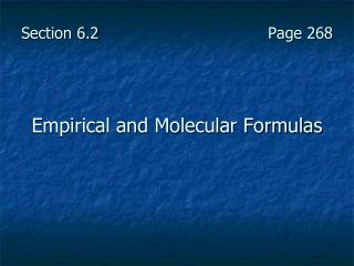 Section 6.2				       Page 268 Empirical and Molecular Formulas