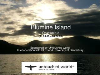 Blumine Island Oruawairua (31.03.08 – 04.04.08)