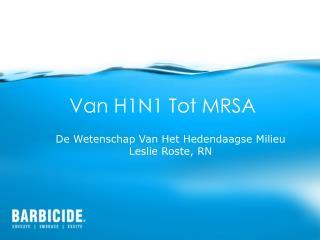 Van H1N1 Tot MRSA