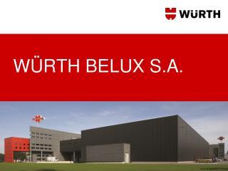 WÜRTH BELUX S.A.