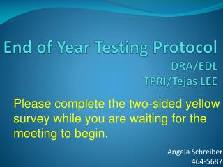 End of Year Testing Protocol DRA/EDL TPRI/Tejas LEE