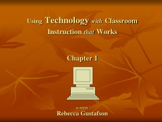 Using  Technology  with Classroom Instruction that Works Chapter 1 as told by Rebecca Gustafson