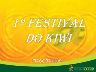 1º FESTIVAL DO KIWI