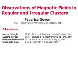 Observations of Magnetic Fields in Regular and Irregular Clusters