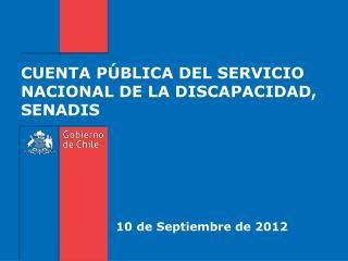 CUENTA PÚBLICA DEL SERVICIO NACIONAL DE LA DISCAPACIDAD, SENADIS