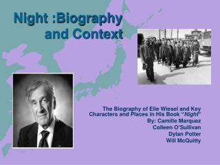 Night :Biography and Context