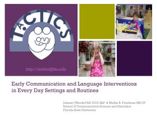 Early Communication and Language Interventions in Every Day Settings and Routines