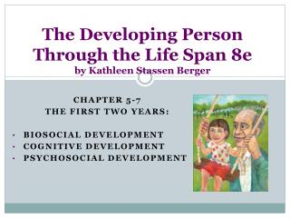 The Developing Person Through the Life Span 8e  by Kathleen Stassen Berger