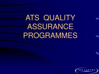 ATS  QUALITY ASSURANCE  PROGRAMMES