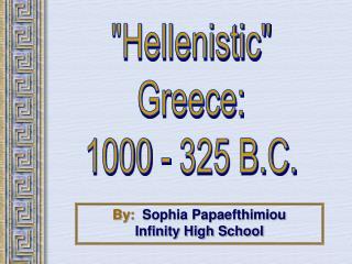 """Hellenistic"" Greece: 1000 - 325 B.C."